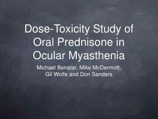 Dose-Toxicity Study of Oral Prednisone in Ocular Myasthenia