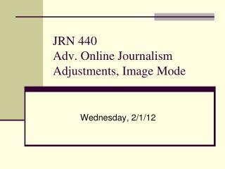 JRN 440 Adv. Online Journalism Adjustments, Image Mode