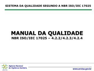 MANUAL DA QUALIDADE NBR ISO/IEC 17025 � 4.2.2/4.2.3/4.2.4