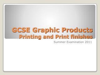 GCSE Graphic Products Printing and Print finishes
