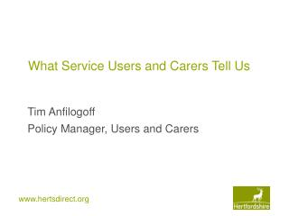What Service Users and Carers Tell Us