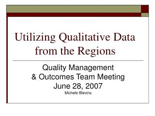 Utilizing Qualitative Data        from the Regions