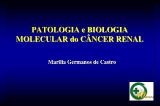 PATOLOGIA e BIOLOGIA MOLECULAR do CÂNCER RENAL