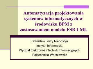 Stanisław Jerzy Niepostyn Instytut Informatyki, Wydział Elektroniki i Technik Informacyjnych,