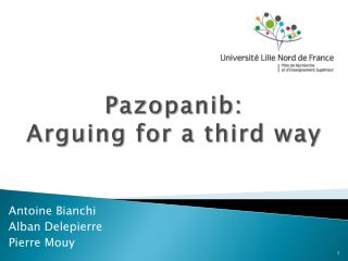 Pazopanib :  Arguing  for a  third way