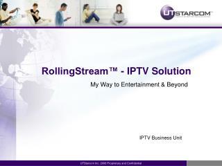 RollingStream�  -  IPTV  S olution