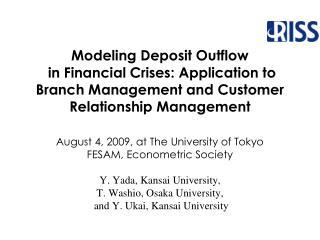 August 4, 2009, at The University of Tokyo FESAM, Econometric Society Y. Yada, Kansai University,