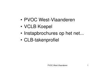 PVOC West-Vlaanderen VCLB Koepel Instapbrochures op het net... CLB-takenprofiel