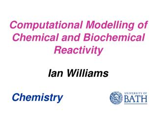 Computational Modelling of Chemical and Biochemical  Reactivity