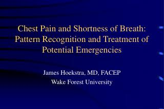 Chest Pain and Shortness of Breath: Pattern Recognition and Treatment of Potential Emergencies