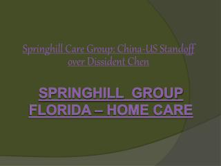 Springhill Care Group: China-US Standoff over Dissident Chen