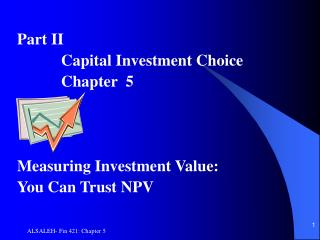 Part II            Capital Investment Choice            Chapter  5 Measuring Investment Value: