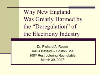 "Why New England  Was Greatly Harmed by the ""Deregulation"" of the Electricity Industry"