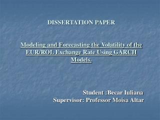 Student : Becar Iuliana Supervisor: Professor  Moisa  Altar