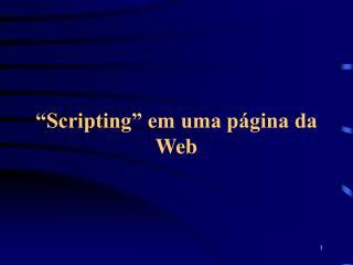 """""""Scripting"""" em uma página da Web"""