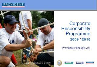 Corporate Responsibility Programme 2009  /  2010 Provident Pénzügyi Zrt.