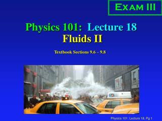 Physics 101:  Lecture 18  Fluids II