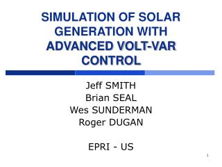 SIMULATION OF SOLAR GENERATION WITH  ADVANCED VOLT-VAR CONTROL