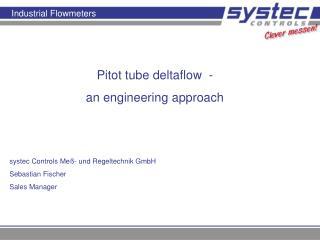 Pitot tube deltaflow  -  an engineering approach systec Controls Meß- und Regeltechnik GmbH