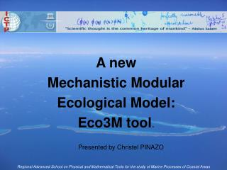 A new  Mechanistic Modular Ecological Model:  Eco3M tool .