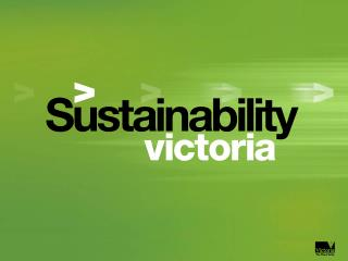 Going Green on a Budget a perspective from Sustainability Victoria Ken Guthrie and Katrina Woolfe