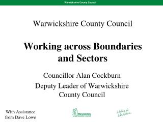 Warwickshire County Council  Working across Boundaries and Sectors