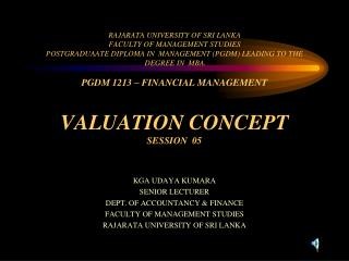 KGA UDAYA KUMARA SENIOR LECTURER DEPT. OF ACCOUNTANCY & FINANCE FACULTY OF MANAGEMENT STUDIES