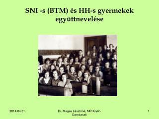 SNI -s BTM  s HH-s gyermekek egy ttnevel se
