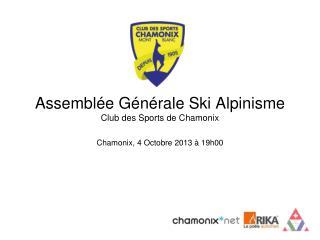 Assembl ée Générale Ski Alpinisme Club des Sports de Chamonix