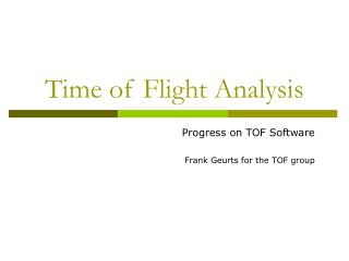 Time of Flight Analysis