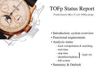 TOFp Status Report