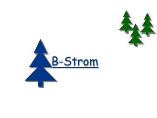 B- Strom