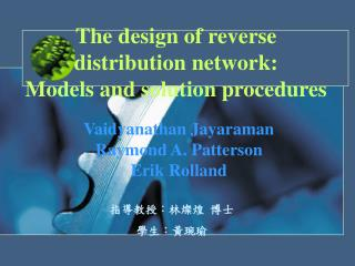 The design of reverse  distribution network:  Models and solution procedures