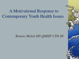 A Motivational Response to Contemporary Youth Health Issues