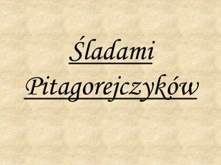Śladami Pitagorejczyków
