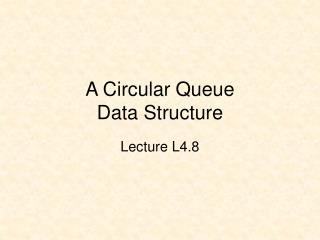 A Circular Queue  Data Structure