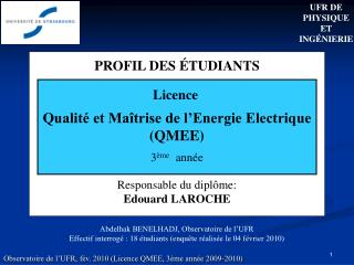 PROFIL DES ÉTUDIANTS  Responsable du diplôme: Edouard LAROCHE