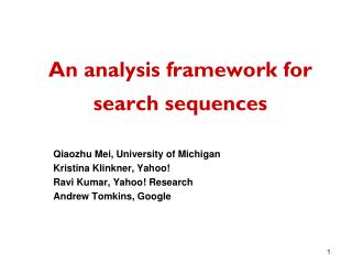 An analysis framework for  search sequences