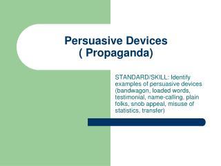 Persuasive Devices  Propaganda