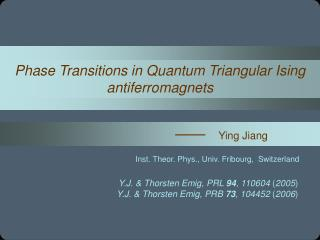 Phase Transitions in Quantum Triangular Ising antiferromagnets