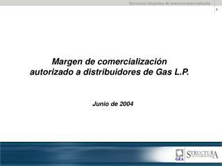 Margen de comercialización  autorizado a distribuidores de Gas L.P.