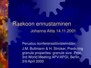 Raekoon ennustaminen Johanna Aitta 14.11.2001