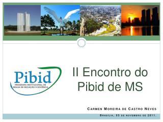 II Encontro do  Pibid  de MS