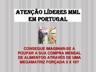 Atenção Líderes MML Em PORTUGAL