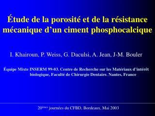 Étude de la porosité et de la résistance mécanique d'un ciment phosphocalcique