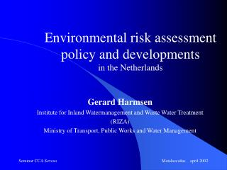 Environmental risk  assessment policy and  developments in the Netherlands