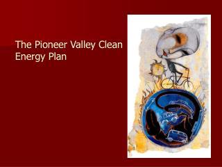 The Pioneer Valley Clean Energy Plan