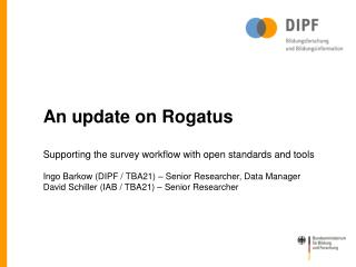 An update on Rogatus Supporting the survey workflow with open standards and tools