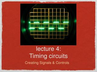 lecture 4: Timing circuits