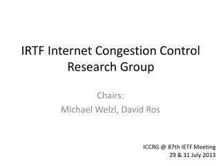 IRTF Internet Congestion Control Research Group
